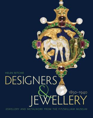 Designers and Jewellery 1850-1940: Jewellery and Metalwork from the Fitzwilliam Museum Cover Image