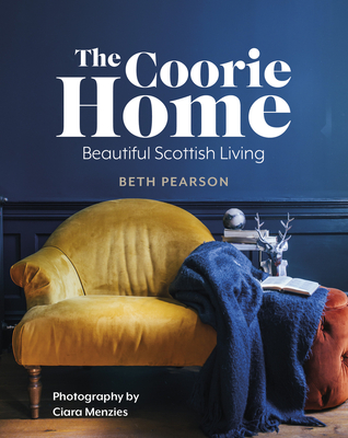 The Coorie Home: Beautiful Scottish Living Cover Image