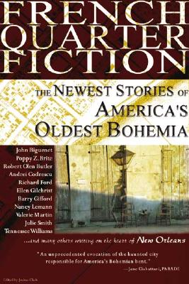 French Quarter Fiction: The Newest Stories of America's Oldest Bohemia Cover Image