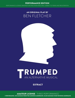 TRUMPED (An Alternative Musical) Extract Performance Edition, Amateur Three Performance Cover Image