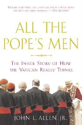All the Pope's Men: The Inside Story of How the Vatican Really Thinks Cover Image