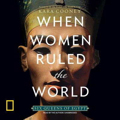 When Women Ruled the World Lib/E: Six Queens of Egypt Cover Image