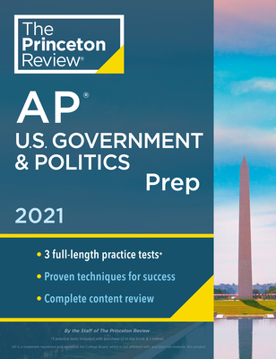 Princeton Review AP U.S. Government & Politics Prep, 2021: 3 Practice Tests + Complete Content Review + Strategies & Techniques (College Test Preparation) Cover Image
