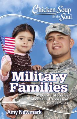 Chicken Soup for the Soul: Military Families: 101 Stories about the Force Behind the Forces Cover Image