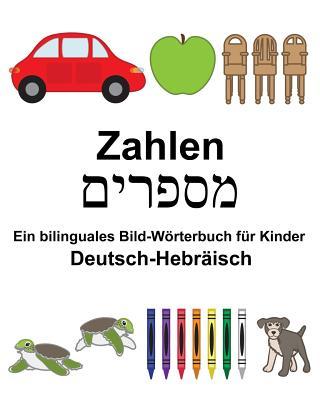 Deutsch-Hebräisch Zahlen Ein bilinguales Bild-Wörterbuch für Kinder Cover Image