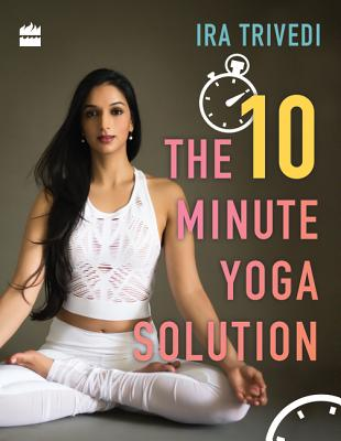 The 10-Minute Yoga Solution Cover Image