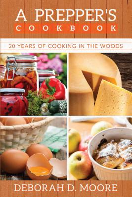 A Prepper's Cookbook: Twenty Years of Cooking in the Woods Cover Image