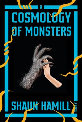 A Cosmology of Monsters: A Novel Cover Image