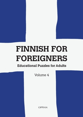 Finnish For Foreigners: Educational Puzzles for Adults Volume 4 Cover Image