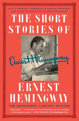 The Short Stories of Ernest Hemingway: The Hemingway Library Collector's Edition Cover Image
