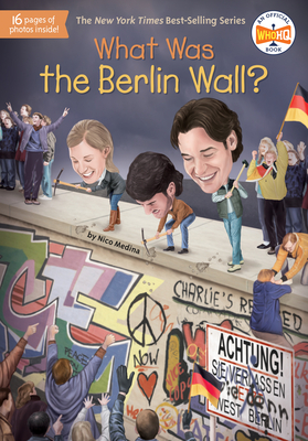 What Was the Berlin Wall? (What Was?) Cover Image