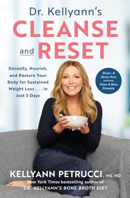 Dr. Kellyann's Cleanse and Reset: Detoxify, Nourish, and Restore Your Body for Sustained Weight Loss...in Just 5 Days Cover Image
