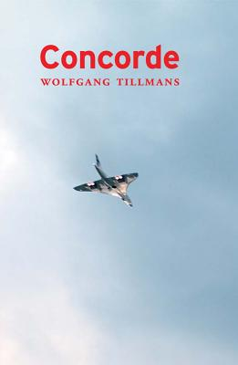 Wolfgang Tillmans: Concorde Cover Image