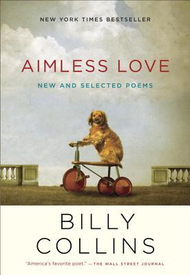 Aimless Love: New and Selected Poems Cover Image