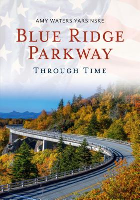 Blue Ridge Parkway Through Time Cover Image