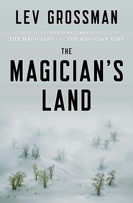 The Magician's Land: A Novel (Magicians Trilogy) Cover Image
