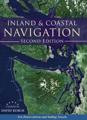 Inland and Coastal Navigation: For Power-driven and Sailing Vessels, 2nd Edition Cover Image