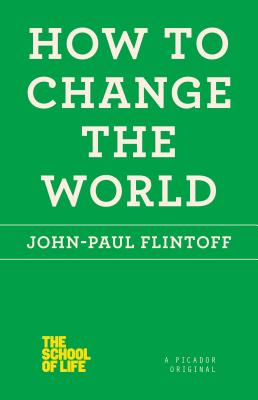 How to Change the World (The School of Life) Cover Image