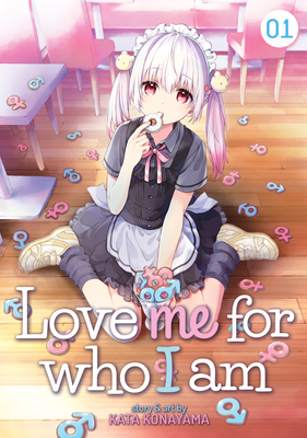 Love Me for Who I Am Vol. 1 Cover Image
