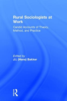 Rural Sociologists at Work: Candid Accounts of Theory, Method, and Practice Cover Image