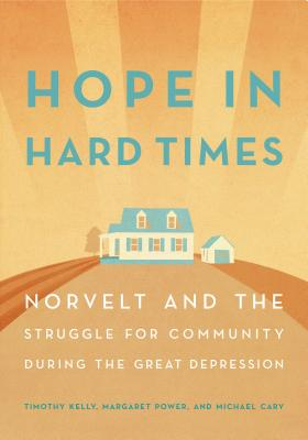 Hope in Hard Times: Norvelt and the Struggle for Community During the Great Depression Cover Image