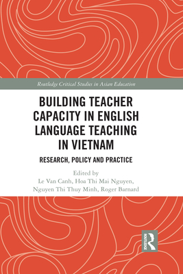 Building Teacher Capacity in English Language Teaching in Vietnam: Research, Policy and Practice Cover Image