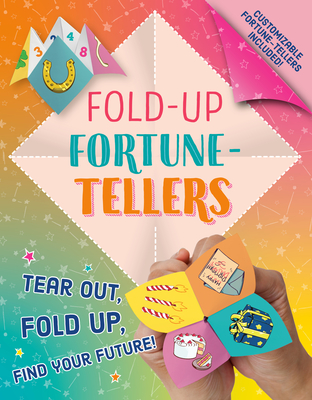 Fold-Up Fortune-Tellers: Tear Out, Fold Up, Find Your Future! Cover Image