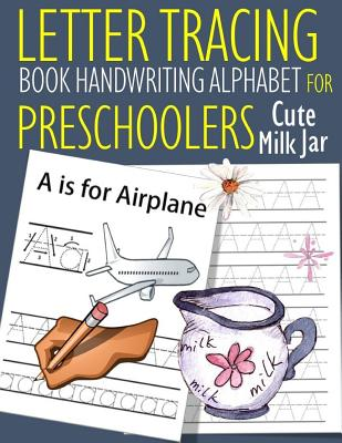 Letter Tracing Book Handwriting Alphabet for Preschoolers Cute Milk Jar: Letter Tracing Book Practice for Kids Ages 3+ Alphabet Writing Practice Handw Cover Image