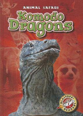 Komodo Dragons (Blastoff! Readers: Animal Safari) Cover Image