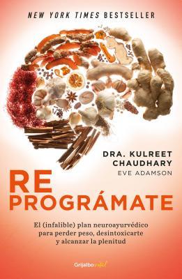 Reprográmate: El (infalible) plan neuroayurvédico para perder peso y desintoxicarte / The Prime: Prepare and Repair Your Body cover