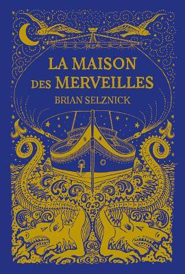 La Maison Des Merveilles = The Marvels Cover Image