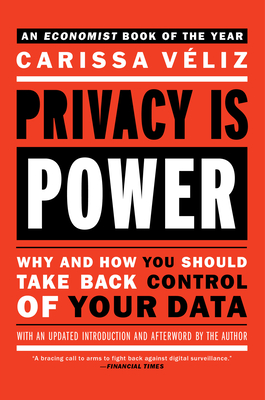 Privacy is Power: Why and How You Should Take Back Control of Your Data Cover Image