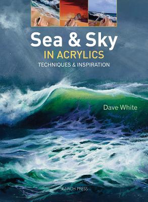 Sea & Sky in Acrylics: Techniques & Inspiration Cover Image