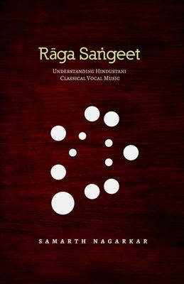Raga Sangeet: Understanding Hindustani Classical Vocal Music Cover Image