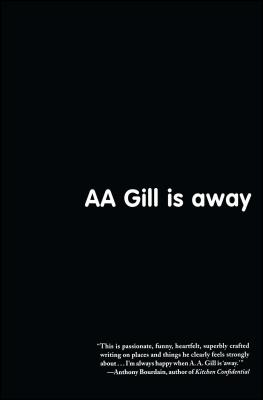 AA Gill Is Away Cover