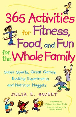 365 Activities for Fitness, Food, and Fun for the Whole Family Cover Image