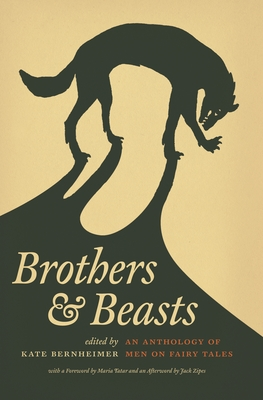 Brothers & Beasts: An Anthology of Men on Fairy Tales (Series in Fairy-Tale Studies) Cover Image
