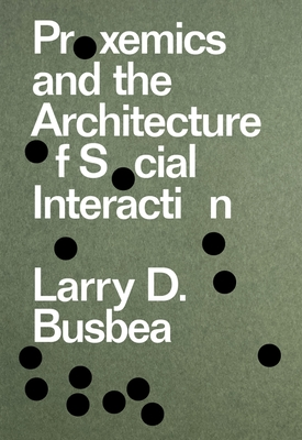 Proxemics and the Architecture of Social Interaction Cover Image