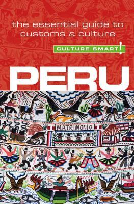 Culture Smart!: Peru: The Essential Guide to Customs & Culture Cover Image