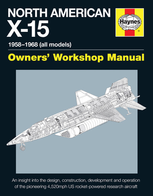 North American X-15 Owner's Workshop Manual: All types and models 1959-1968 Cover Image