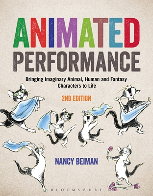 Animated Performance: Bringing Imaginary Animal, Human and Fantasy Characters to Life (Required Reading Range) Cover Image