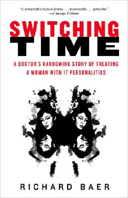 Switching Time: A Doctor's Harrowing Story of Treating a Woman with 17 Personalities Cover Image