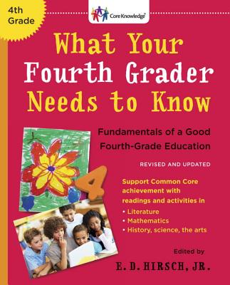 What Your Fourth Grader Needs to Know (Revised and Updated): Fundamentals of a Good Fourth-Grade Education (The Core Knowledge Series) Cover Image