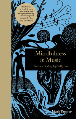 Mindfulness in Music: Notes on Finding Life's Rhythm (Mindfulness series) Cover Image