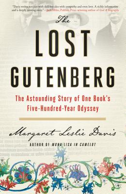The Lost Gutenberg: The Astounding Story of One Book's Five-Hundred-Year Odyssey Cover Image
