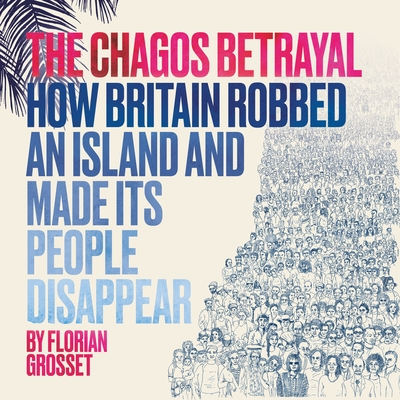 Cover for The Chagos Betrayal