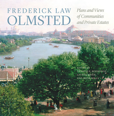 Frederick Law Olmsted: Plans and Views of Communities and Private Estates (Papers of Frederick Law Olmsted) Cover Image