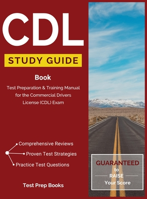 CDL Study Guide Book: Test Preparation & Training Manual for the Commercial Drivers License (CDL) Exam Cover Image