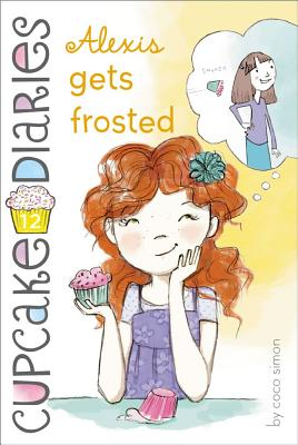 Alexis Gets Frosted (Cupcake Diaries #12) Cover Image
