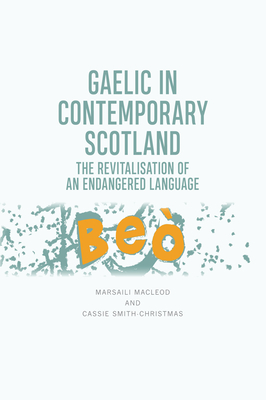 Gaelic in Contemporary Scotland: The Revitalisation of an Endangered Language Cover Image